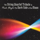 """The String Quartet Tribute to Pink Floyd's """"The Dark Side of the Moon"""""""
