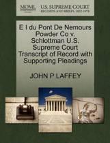 E I Du Pont de Nemours Powder Co V. Schlottman U.S. Supreme Court Transcript of Record with Supporting Pleadings