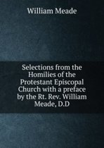 Selections from the Homilies of the Protestant Episcopal Church