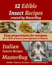 12 Edible Insect Recipes Created by Masterbug