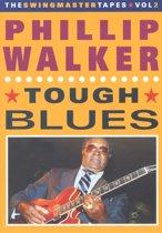 Phillip Walker - Tough Blues. Swingmaster Tapes 2