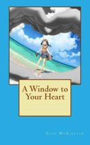 A Window to Your Heart