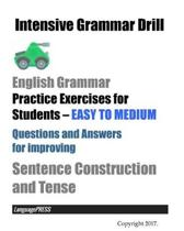 Intensive Grammar Drill English Grammar Practice Exercises for Students EASY TO MEDIUM