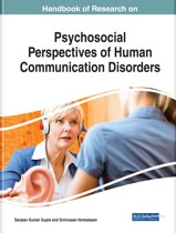 Handbook of Research on Psychosocial Perspectives of Human Communication Disorders