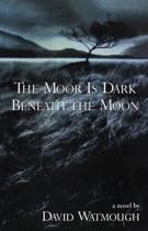 The Moor is Dark Beneath the Moon