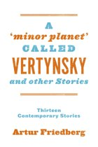 A 'Minor Planet' Called Vertynsky and Other Stories
