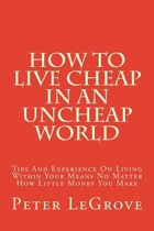 How to Live Cheap in an Uncheap World
