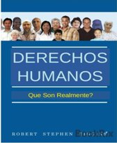 Derechos Humanos, Que Son Realmente?