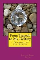 From Tragedy to My Destiny
