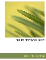 The Life of Charles Lever
