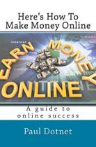 Here's How to Make Money Online
