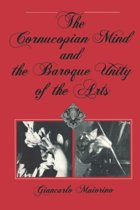 The Cornucopian Mind and the Baroque Unity of the Arts
