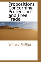 Propositions Concerning Protection and Free Trade