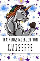 Trainingstagebuch von Guiseppe: Personalisierter Tagesplaner f�r dein Fitness- und Krafttraining im Fitnessstudio oder Zuhause