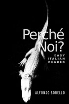 Easy Italian Reader: Perché Noi?