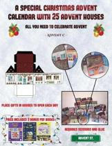 Advent C. (A special Christmas advent calendar with 25 advent houses - All you need to celebrate advent)