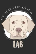 My Best Friend Is A Lab: Labrador Notebook 6x9 Blank Lined Journal Gift