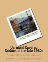 Vermont Covered Bridges in the late 1980s