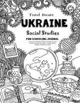 Travel Dreams Ukraine - Social Studies Fun-Schooling Journal