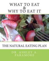 What to Eat and Why to Eat It