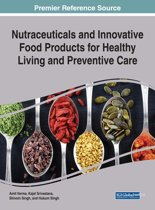 Nutraceuticals and Innovative Food Products for Healthy Living and Preventive Care