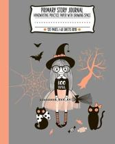 Primary Story Journal: Cute Halloween Witch Cats Handwriting and Drawing Practice Paper