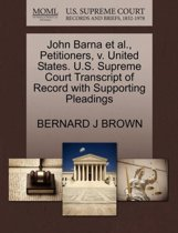 John Barna et al., Petitioners, V. United States. U.S. Supreme Court Transcript of Record with Supporting Pleadings