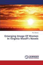 Emerging Image of Women in Virginia Woolf's Novels