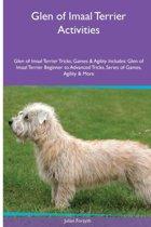 Glen of Imaal Terrier Activities Glen of Imaal Terrier Tricks, Games & Agility. Includes