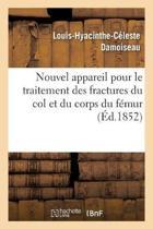 Nouvel Appareil Pour Le Traitement Des Fractures Du Col Et Du Corps Du F mur
