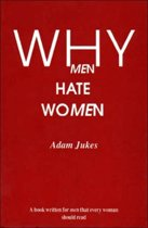 Why Men Hate Women