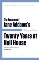 The Essence of . . . Jane Addams's Twenty Years at Hull House