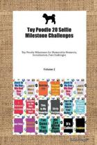 Toy Poodle 20 Selfie Milestone Challenges Toy Poodle Milestones for Memorable Moments, Socialization, Fun Challenges Volume 2
