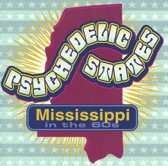 Psychedelic States:  Mississippi In The 60'S