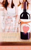Destiny and a Bottle of Merlot