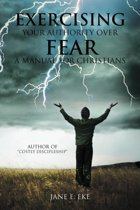 Exercising Your Authority Over Fear
