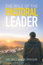 The Role of the Pastoral Leader in the Church Today
