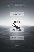 Boek cover Love Her Wild van Atticus (Onbekend)