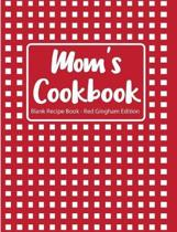 Mom's Cookbook Blank Recipe Book Red Gingham Edition