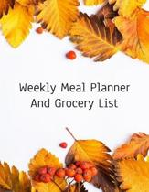 Weekly Meal Planner And Grocery List: Grocery list Notepad and Meal Notebook Track and Plan Your Meals Weekly Size 8.5 x 11 inch