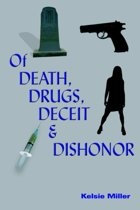 Of Death, Drugs, Deceit and Dishonor