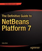 The Definitive Guide to NetBeans (TM) Platform 7