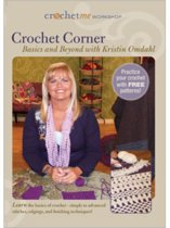 Crochet Me Workshop Crochet Corner Basics and Beyond with Kristin Omdahl