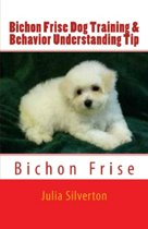 Bichon Frise Dog Training & Behavior Understanding Tips