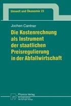 Die Kostenrechnung ALS Instrument Der Staatlichen Preisregulierung in Der Abfallwirtschaft