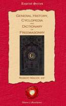 General History, Cyclopedia and Dictionary of Freemasonry
