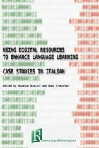 Using Digital Resources to Enhance Language Learning - Case Studies in Italian