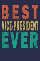 Best Vice-president Ever: Funny Vintage Coworker Gifts Journal