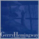 Hemingway: Chamber Works