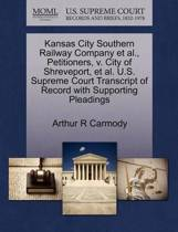 Kansas City Southern Railway Company Et Al., Petitioners, V. City of Shreveport, Et Al. U.S. Supreme Court Transcript of Record with Supporting Pleadings